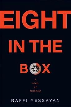 Eight in the Box: A Novel of Suspense by [Yessayan, Raffi]