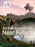 Architectures of the near Future, , 0470699558