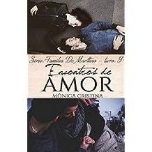 Encontros de amor (Família De Marttino Livro 9)