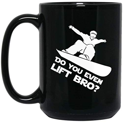 Do You Even Lift Bro Ski-Lift Skiing, Snowboarding T-Shirt 15oz Black Coffee Mug - NovaStar Mug - Onesie Snowboarding
