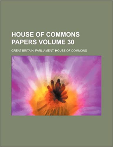 House of Commons papers Volume 30