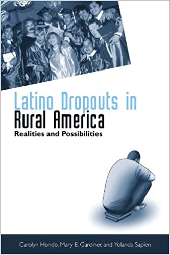Latino Dropouts in Rural America: Realities and Possibilities