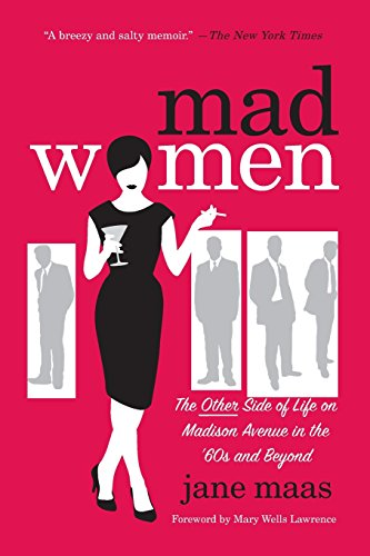Image of Mad Women: The Other Side of Life on Madison Avenue in the '60s and Beyond