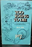 Too Young to Die: Dramatic Use of Laetrile to Conquer Terminal Cancer by Rick Hill (1979-06-30)