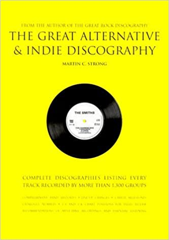 The Great Alternative & Indie Discography by Martin C. Strong (2000-04-02)