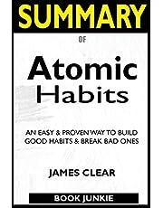SUMMARY Of Atomic Habits: An Easy & Proven Way to Build Good Habits & Break Bad Ones