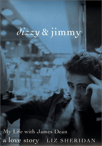 Read Online Dizzy & Jimmy: My Life with James Dean: A Love Story by Liz Sheridan (2000-09-19) ebook