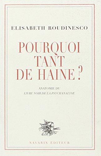 Pourquoi Tant De Haine Anatomie Du Livre Noir De Petite Collection Blanche French Edition Roudinesco élisabeth 9782951916999 Books