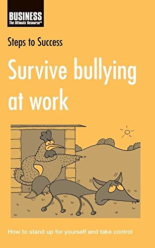Survive Bullying at Work: How to Stand Up for Yourself and Take Control (Steps to Success) pdf