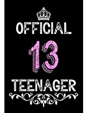 Official 13 Teenager: 13th Year Old Girl Birthday Gifts - Journal for Teen Girls Turning 13 - Daughter - Birthday Card Alternative