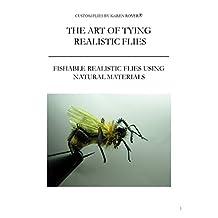 The Art of Tying Realistic Flies: Custom Flies by Karen Royer