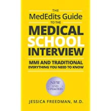 The MedEdits Guide to the Medical School Interview: MMI and Traditional: Everything you need to know