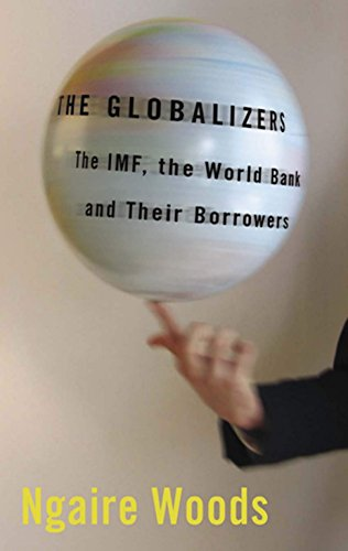 The Globalizers: The IMF, the World Bank, and Their Borrowers (Cornell Studies in Money) Pdf