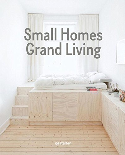 Amazon.com: Small Homes, Grand Living: Interior Design For Compact Spaces  (9783899556988): Gestalten: Books