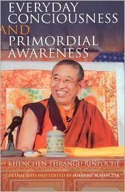 Everyday Consciousness and Primordial Awareness Publisher: Snow Lion Publications pdf epub