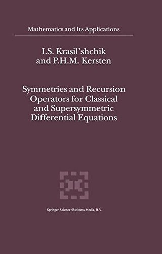 Download Symmetries and Recursion Operators for Classical and Supersymmetric Differential Equations (Mathematics and Its Applications) Pdf