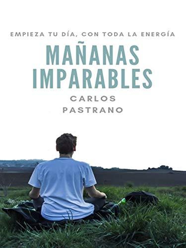 Amazon.com: Mañanas Imparables: Empieza tu día con toda la ...
