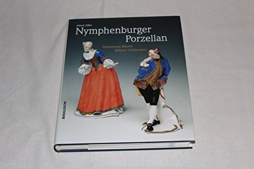 Nymphenburger Porzellan: Sammlung Baeuml  / Baeuml Collection by Arnoldsche