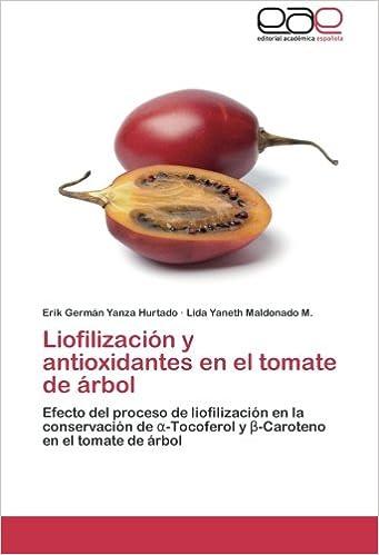 Liofilización y antioxidantes en el tomate de árbol: Efecto del proceso de liofilización en la conservación de α-Tocoferol y β-Caroteno en el tomate de ...