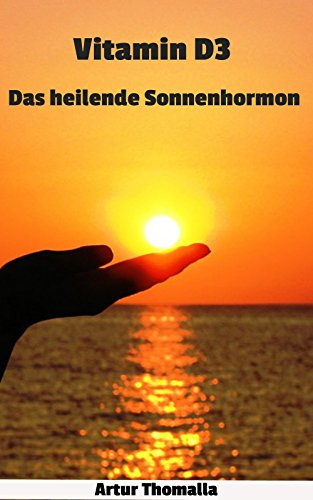 Vitamin D3 - Das heilende Sonnenhormon (German Edition)