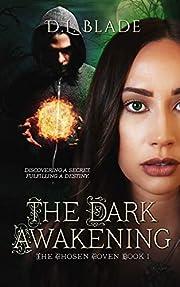 The Dark Awakening: A Paranormal Suspense Novel (The Chosen Coven Book 1)