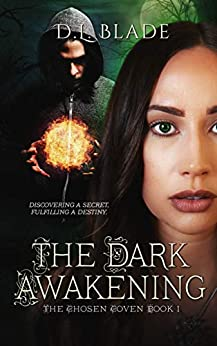 The Dark Awakening: A Paranormal Suspense Novel (The Chosen Coven Book 1) by [Blade, D.L.]