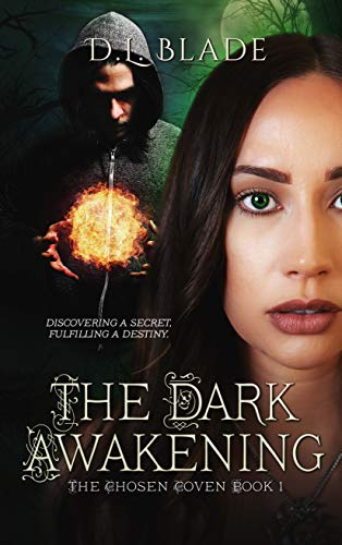 The Dark Awakening: A Paranormal Romantic Suspense (The Chosen Coven Book 1) -
