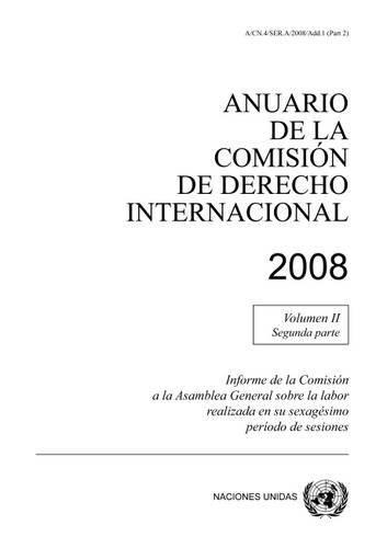 Anuario De La Comision De Derecho Internacional 2008, 2008, Vol. Ii, Parte 2 (Spanish Edition) (Tapa Blanda)