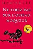 Image of Ne tirez pas sur l'oiseau moqueur: roman traduit de l'anglais (Etats-Unis) par Isabelle Stoïanov (Littérature Etrangère) (French Edition)