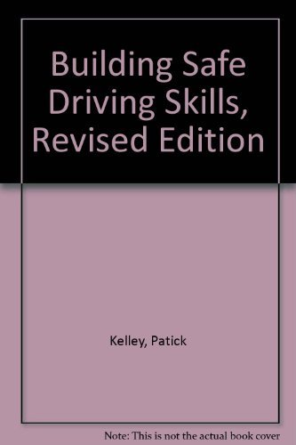 Building Safe Driving Skills, Revised Edition