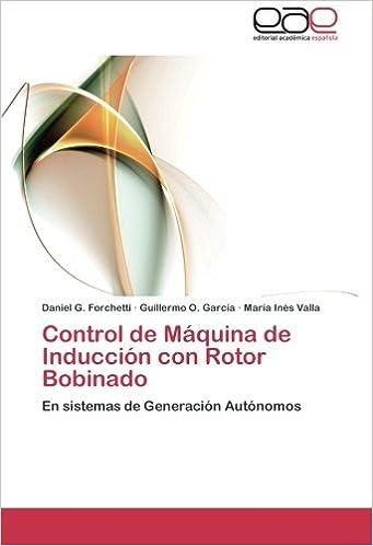 Control de Máquina de Inducción con Rotor Bobinado: En sistemas de Generación Autónomos