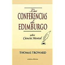 Las Conferencias de Edimburgo sobre Ciencia Mental (Spanish Edition)
