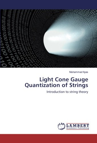 Light Cone Gauge Quantization of Strings: Introduction to string (Cones Gauge)