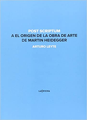 Ebooks Post Scriptum A El Origen De La Obra De Arte De Martín Heidegger Descargar PDF