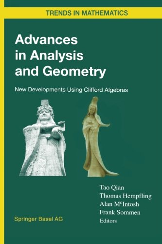 Advances in Analysis and Geometry: New Developments Using Clifford Algebras (Trends in Mathematics)