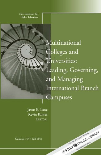 Jb He Single (Multinational Colleges and Universities: Leading, Governing, and Managing International Branch Campuses: New Directions for Higher Education, Number 155 (J-B HE Single Issue Higher Education))