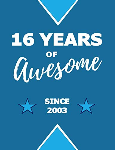 16 Years of Awesome - Since 2003: Graph & Sketch Paper Notebook - Birthday Diary Journal (16th Birthday Card Messages For Best Friend)