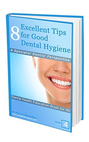 8-excellent-tips-for-good-dental-hygiene-a-specialist-dentist-perspective-volume-4