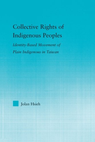 Collective Rights of Indigenous Peoples: Identity-Based Movement of Plain Indigenous in Taiwan