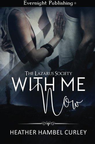 Download With Me Now (The Lazarus Society) (Volume 1) pdf epub