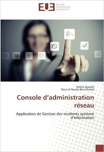 En ligne téléchargement gratuit Console d'administration réseau: Application de Gestion des incidents système d'information pdf ebook