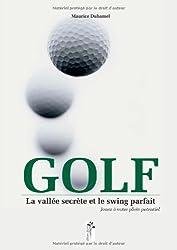 Golf : la vallée secrète et le swing parfait