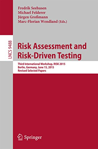 Risk Assessment and Risk-Driven Testing: Third International Workshop, RISK 2015, Berlin, Germany, June 15, 2015. Revised Selected Papers (Lecture Notes in Computer Science Book 9488) Epub