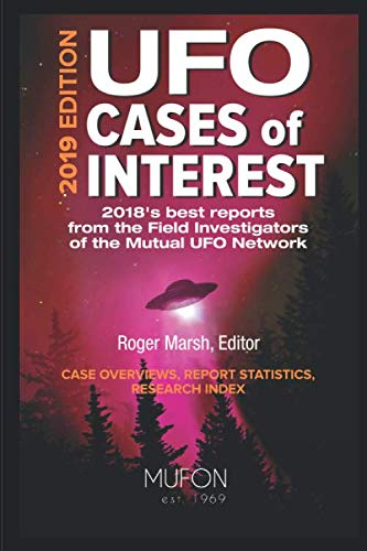UFO Cases of Interest: 2019 Edition by Roger Marsh