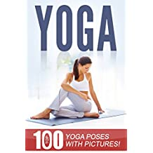YOGA: Top 100 Yoga Poses with Pictures!