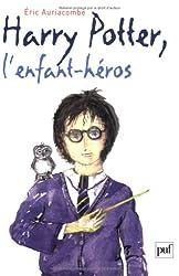 Harry Potter, l'enfant héros : Essai sur la psychopathologie de Harry Potter