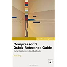 Apple Pro Training Series: Compressor 3 Quick-Reference Guide by Brian Gary (2007-06-10)