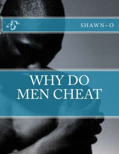 why do men cheat (Volume 1)