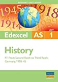 Edexcel AS History Unit 1 Student Unit Guide: From Second Reich to Third Reich, Germany 1918-45 (Option F7): AS from Second Reich to Third Reich, Germany 1918-45: Unit 1, option F7 (Edexcel As Level)