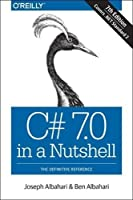 C# 7.0 in a Nutshell: The Definitive Reference Front Cover